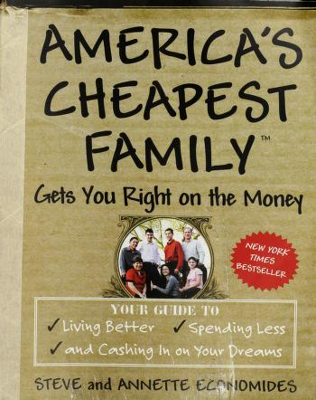 Cover of: America's cheapest family gets you right on the money by Steve Economides