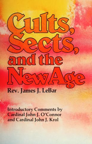 Cover of: Cults, sects, and the new age by James J. LeBar