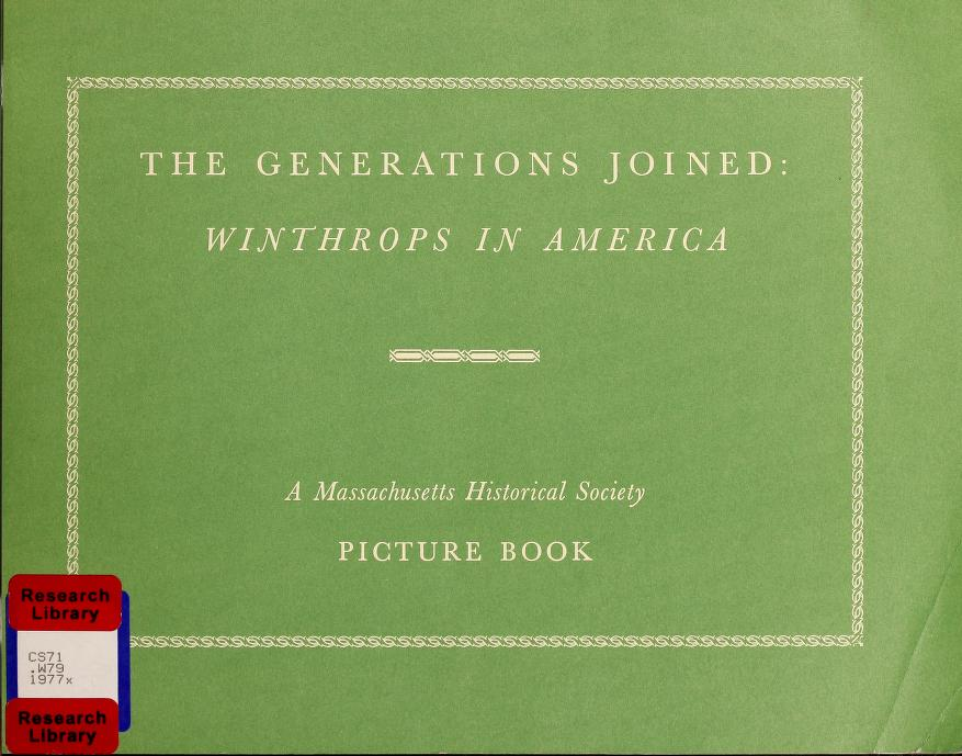 The generations joined : Winthrops in America by